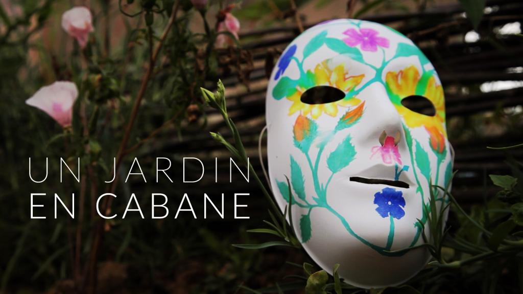 Un jardin en Cabane